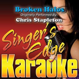 Singer's Edge Karaoke - Broken Halos (Originally Performed By Chris Stapleton) [Instrumental]