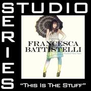 This Is the Stuff (Studio Series Performance Track) - - EP - Francesca Battistelli - Francesca Battistelli