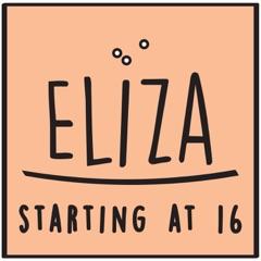 Eliza Starting at 16