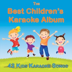 The Best Childrens Karaoke Album (42 Kids Karaoke Songs)
