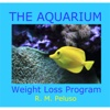 The Aquarium Weight Loss Program - R. M. Peluso