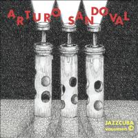 Arturo Sandoval - JazzCuba, Vol. 18: Arturo Sandoval artwork