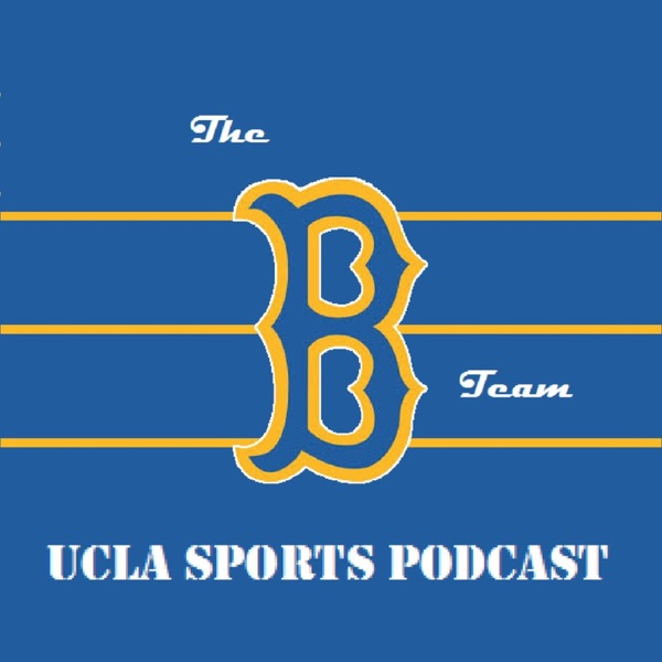 The UCLA B Team Podcast