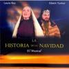 La Historia de la Navidad: El Musical - Laura Rey