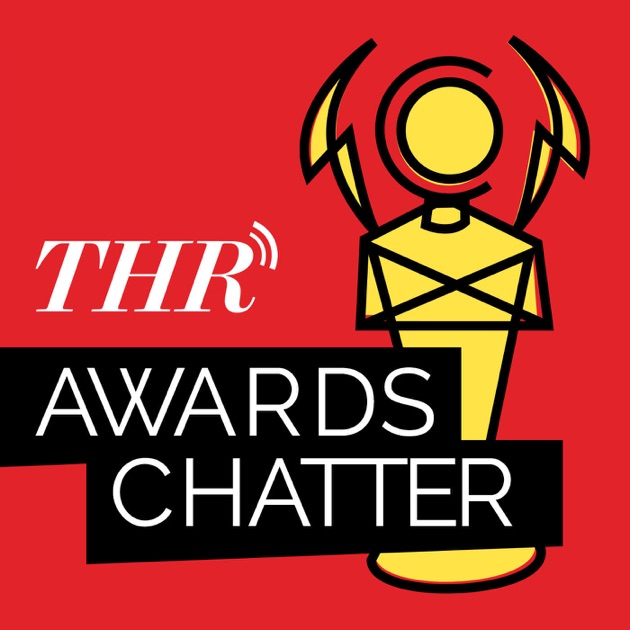 Awards Chatter By The Hollywood Reporter On Apple Podcasts