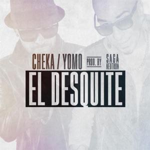 Cheka & Yomo - El Desquite