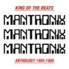 King of the Beats (Anthology 1985-1988), Mantronix