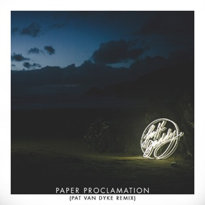 Paper Proclamation (Pat Van Dyke Remix) [with Mayer Hawthorne] - Single Mp3 Download