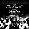 The Birth Of A Nation - Official Soundtrack