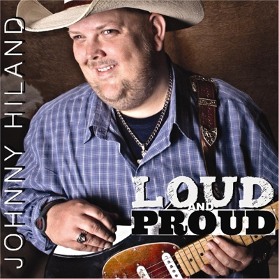 Loud and Proud - Johnny Hiland album