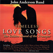 Timeless Love Songs - The Golden Sound of the Trumpet - John Anderson Band