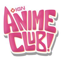IGN Anime Club podcast