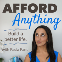 Afford Anything | Make smart choices about your money, time and productivity podcast