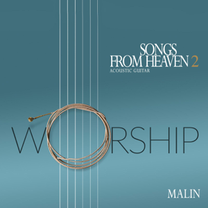 Malin - Songs from Heaven 2 Worship
