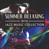 Summer Relaxing with Jazz Music Collection: Smooth Jazz Instrumental Sounds, Deep Relaxation, Night Soothing Saxophone, Piano and Trumpet, Easy Listening, Dinner Party Time - Amazing Chill Out Jazz Paradise