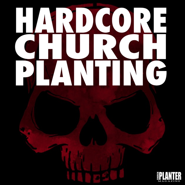 Hardcore church planting by pete mitchell peyton jones on apple hardcore church planting by pete mitchell peyton jones on apple podcasts malvernweather Images