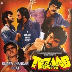 Tezaab (With Super Jhankar Beat)