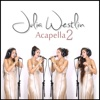 Acapella 2 - Julia Westlin & David MeShow
