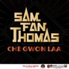 Che Gwon Laa - Single - Sam Fan Thomas