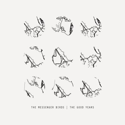 The Good Years - EP - The Messenger Birds album