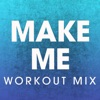 Power Music Workout - Make Me Workout Mix  Single Album