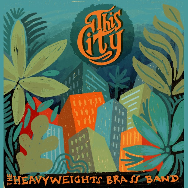 The Heavyweights Brass Band - Hands Down Lo'
