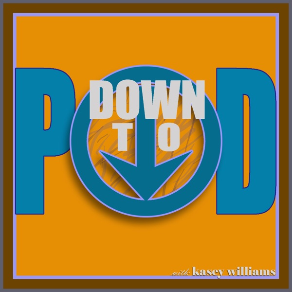 Down To Pod
