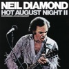 Hot August Night II (Recorded Live in Concert), Neil Diamond