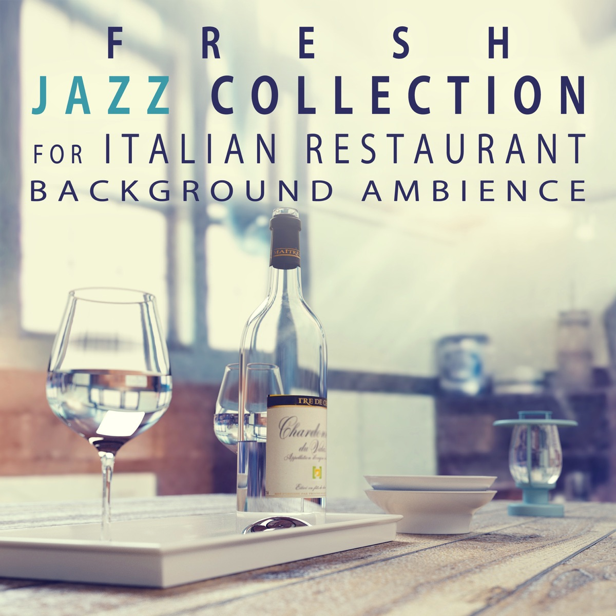 Fresh Jazz Collection for Italian Restaurant Background Ambience
