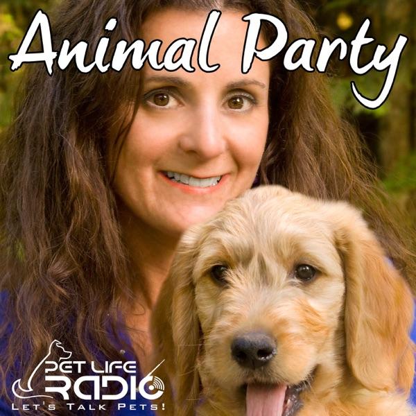 Animal Party -  Dog & Cat News, Animal Facts, Topics & Guests - Pets & Animals on Pet Life Radio (PetLifeRadio.com)