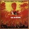 His Majesty Is Coming - The In Crowd