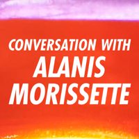 Podcast cover art for Conversation With Alanis Morissette
