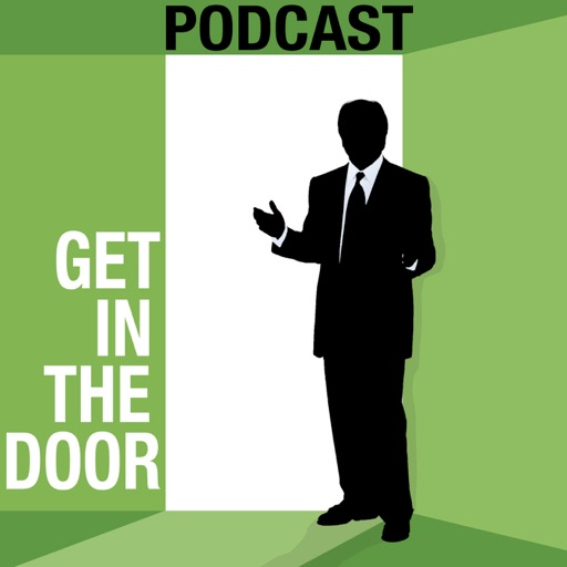 Cover image of Get In The Door Podcast | Sales Prospecting Strategies & Tactics brought to you by Steve Kloyda, The Prospecting Expert