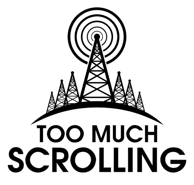 Too Much Scrolling By Steve And Chip On Apple Podcasts