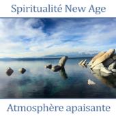 Spiritualité new age: Atmosphère apaisante - Séances de yoga, De massage, De méditation, Bruits de fond et sons de la nature, Relaxation très puissante contre l'anxiété et le stress