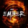 Ember - Liquid Cinema