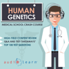 AudioLearn Medical Content Team - Human Genetics: Medical School Crash Course (Unabridged)  artwork