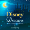 Disney Dreams: Classic Disney Piano Ballads for Sleeping - Relaxing Piano Crew