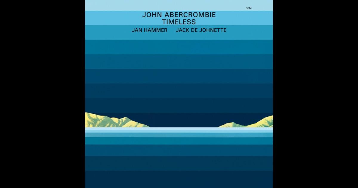 John Abercrombie Jan Hammer Jack DeJohnette Timeless