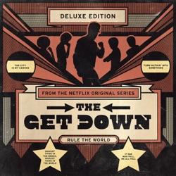 The Get Down (Original Soundtrack from the Netflix Original Series) [Deluxe Version] - Various Artists Album Cover