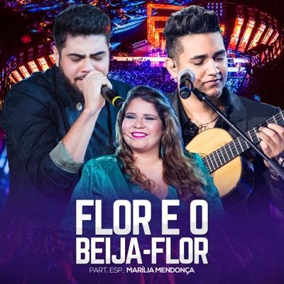 Flor e o Beija-Flor (Ao Vivo) [feat. Marília Mendonça] - Single - Henrique e Juliano