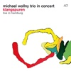 Klangspuren (Live in Hamburg) [feat. Christian Weber & Eric Schaefer] - Michael Wollny