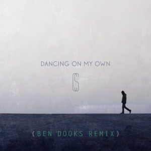 Dancing On My Own (Ben Dooks Remix) - Single Mp3 Download