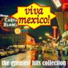 Viva Mexico! The Greatest Hits Collection - Various Artists