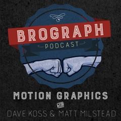 Brograph Motion Graphics Podcast - BROGRAPH