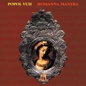 Popol Vuh - Hosianna-Mantra
