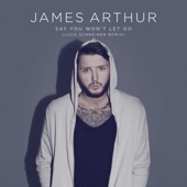 James Arthur - Say You Won't Let Go (Remix)