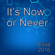 Evita - It's Now or Never