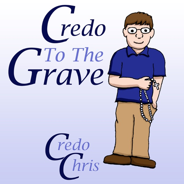 Credo to the Grave