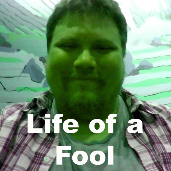 Life of a Fool